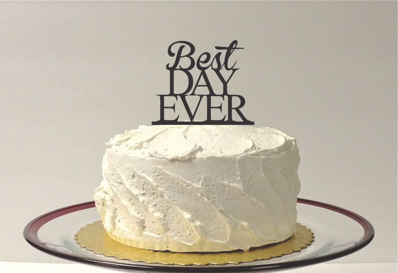 BEST DAY EVER Wedding Cake Topper Cake by CreativeButterflyXOX