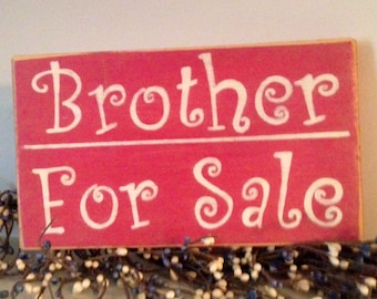 BROTHER FOR SALE 10x6 (Choose Color) Rustic Shabby Chic Sign