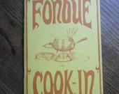 Groovy vintage Fondue Cook-In 1968 cookbook