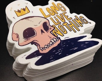 Long Live Nothing Sticker