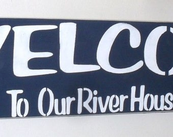 Welcome To Our River House Wooden Sign   You Pick Color