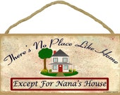 "There's No Place Like Home Except for NANA'S House Wall SIGN 5"" x 10"" Grandparent Grandma Plaque"