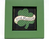 Green Shamrock with Banner Saying Irish Blessings, Tole Painted on Black Screen,Framed with Reclaimed Hand Made Wood