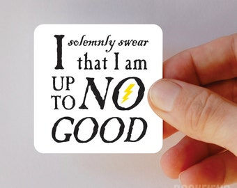 i solemnly swear that I am up to no good magnet