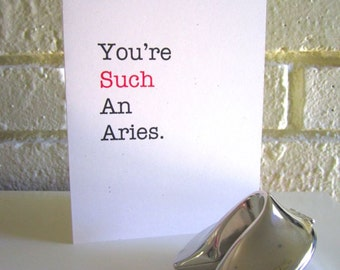 """Greeting Card """"You're Such an Aries"""" Funny Birthday Just Because Zodiac Horoscope Astrology All Occasions March 21 to April 20"""