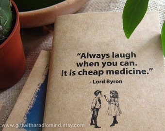 Mini Notebook Laugh 32. Mini Travel Size Quote Journal- Always laugh when you can. It is cheap medicine. Pocket Humor Inspiration