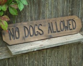 Custom Wood sign  - hand carved -- rustic un painted -- reclaimed western cedar- No Dogs Allowed