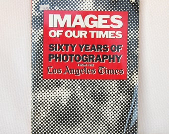 "Vintage L.A. Times Photography Book Los Angeles Times ""Images of our Times"" Sixty Years of Photography from the Los Angeles Times   CB274"