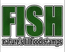 Fish Natures Lil Food Stamps...Funny Fishing Decal Window Laptop Fun Fishing Sticker