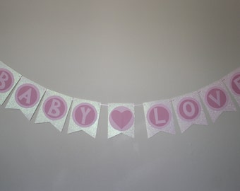 Baby Love Banner. Custom Theme/Color, Great for: Newborn Photo Shoots, Baby Showers, Nursery, Etc.