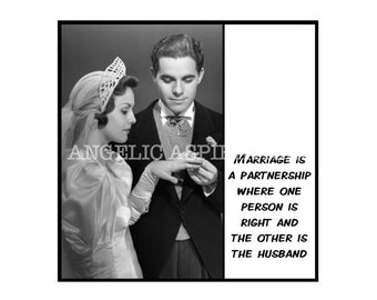 Magnet - Marriage is a partnership where one person is right and the other is the husband- Funny Vintage Retro Wedding Marriage Partner Gift