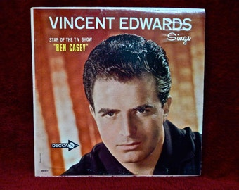 "VINCENT EDWARDs sings...Star of the TV Show ""BEN CASEy"" - 1962 Vintage Vinyl Record Album"