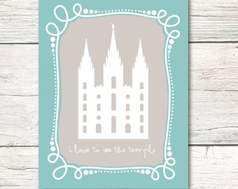 I Love To See the Temple - LDS - 8x10 Digital Download