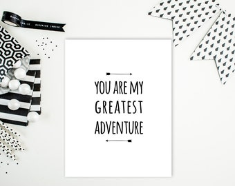 """Digital Download: """"You are my greatest adventure"""" Typography Print"""