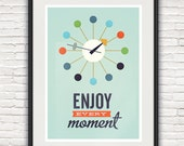 Inspirational quote print, mid century modern, retro poster, eames era, pop art, nursery nelson clock, enjoy every moment, A3, 8x10, 50x70cm