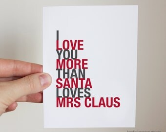 PREORDER - Funny Holiday Card, I Love You More Than Santa Loves Mrs Claus, A2 size, Free U.S. Shipping