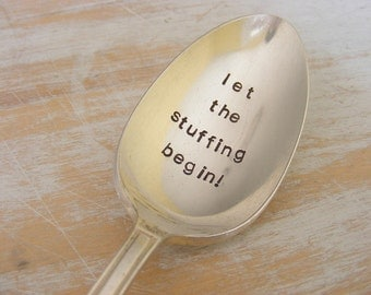 Let the Stuffing Begin Thanksgiving Serving Spoon