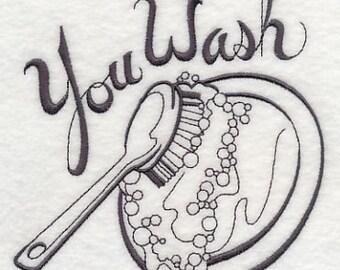 You Wash Embroidered Flour Sack Hand/Dish Towel