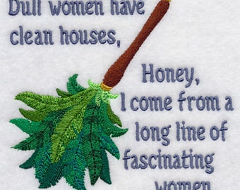 Dull Women Have Clean Houses Embroidered Flour Sack Hand/Dish Towel