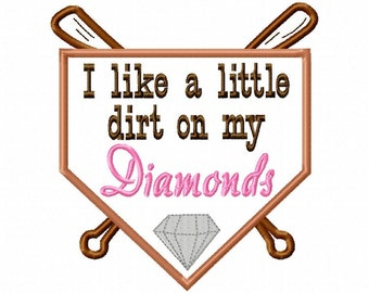 I like a little dirt on my Diamonds - Applique - 4 choices - Machine Embroidery Design - 5 sizes