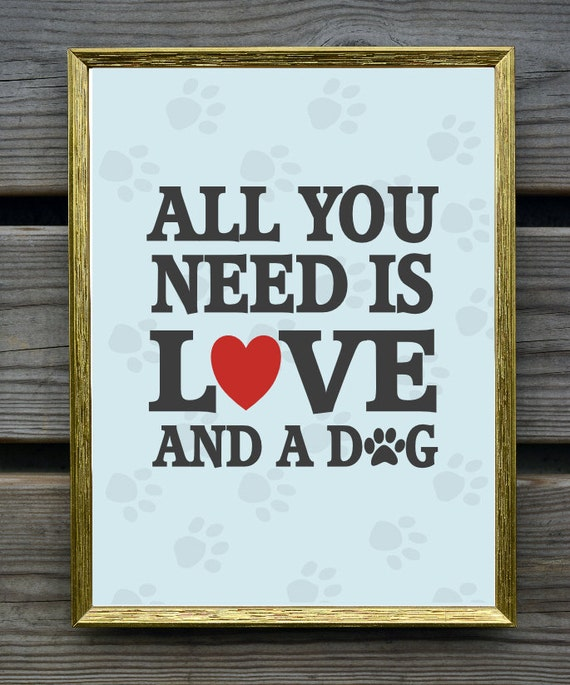 Wall Decor All You Need Is Love : All you need is love and a dog art print modern wall decor