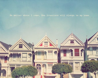 Painted Ladies Art, Painted Ladies Photo, Alamo Square Art, Edwardian Houses, Quote On Photography, San Francisco Photo, Victorian Houses
