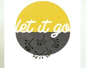 Let It Go, Floral Printable Art, Yellow Wall Art, Circle Wall Art, printable Inspirational Quote, Motivational Quotes, Digital Download Art,