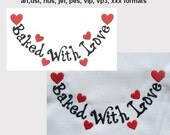 Machine Embroidery Baked With Love Saying Design