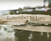 Remember to Love, 8 x 10 Fine Art Photograph, Ribbon, Shabby, Rustic,Romantic,Earthy, Bokeh,Pale, Earthy,Frayed,Feminine,Quote, New York - AnneElizabethFineArt