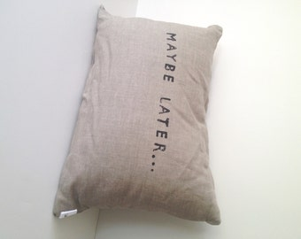 MAYBE LATER // Lumbar Pillow // Handmade Modern Heirloom