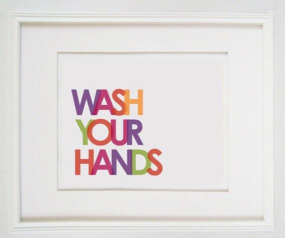 Wash Your Hands (1)  8x10  Prints - Modern and Fun Bathroom Artwork