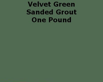Mosaic Grout Velvet Green SANDED One Pound