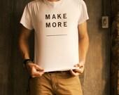 Mens T Shirt Womens T Shirt Minimalist Black on White - Make More