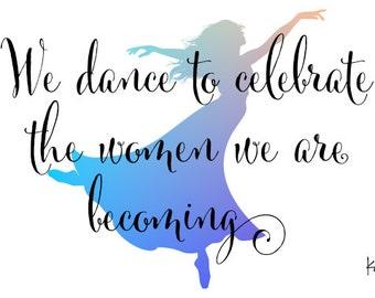We dance....