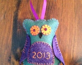 SPECIAL ORDER, RESERVED for Kalia ... Owl wool-blend felt ornament 2013