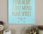 "Wood Sign Decor - ""Kind Heart, Fierce Mind, Brave Spirit"" - Girl's Room Decor"