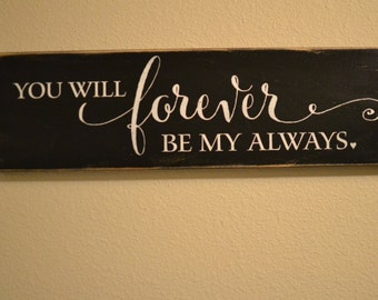 """Wood Sign Decor - """"You will forever be my always"""" - Wedding Gift/Master Bedroom Decor"""