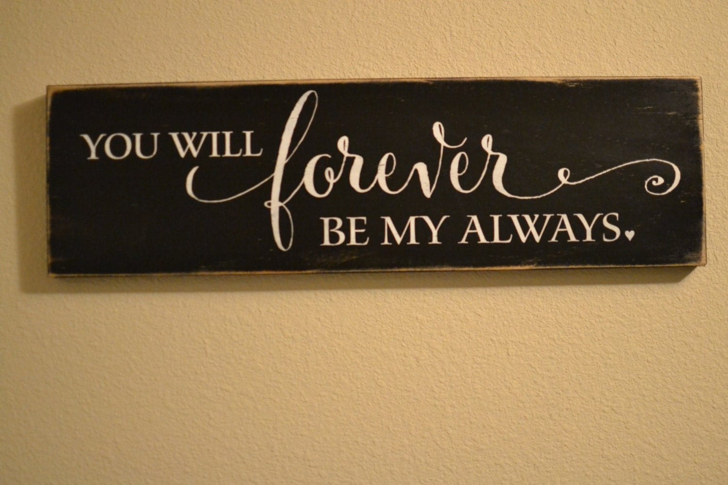 Wood sign decor you will forever be my always