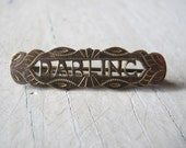 Antique  'DARLING' pin 'as is'