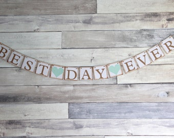 Best Day Ever Banner, Best Day Ever Sign, Wedding Backdrop, Wedding Reception Sign