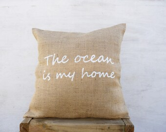 Sofa Throw The ocean is my home, Daybe sign burlap pillow cover, Ocean words gifts for Best friend, Boyfriend , Mens personalized
