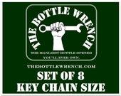 SET OF 8 Key Chain Sized- The Bottle Wrench Bottle Opener