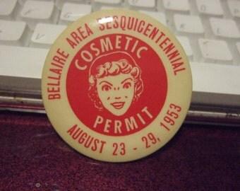 "Vintage 1950's ""Cosmetic Permit"" shaver permit pinback button Bellaire Sesquicentennial"
