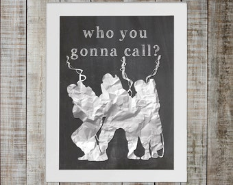 Ghostbusters Pop Culture Print - 'who you gonna call?'
