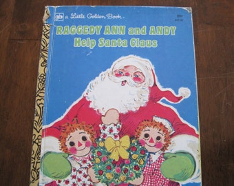 Vintage Raggedy Ann and Andy Help Santa Claus, Little Golden Book