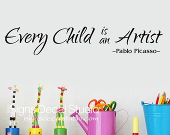 Every child is an  Artist Wall Decal - Masterpieces Decal - Art Wall Decal - Kids Playroom Decal - Vinyl Wall Decal