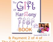 The Gift - Book and Payment 2 of 4  Gift of HarmonyTM Transformation Process Course - Relieve Stress Balance Your Life - Jelila