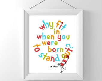 Dr. Seuss, Why fit in when you were born to stand out? Quote, 8x10 typography art print, instant download, printable, integrity, colorful
