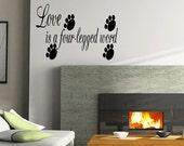 LOve Is A Four Legged Word Decal Wall Vinyl Decor Sticker Home Cat Dog Vinyl Remove Letters (115)