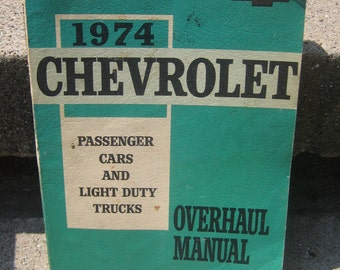 Vintage 1974 Chevrolet Overhaul Manual Passenger Cars and Light Duty Trucks